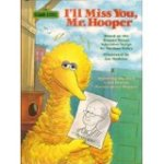 I'll Miss You, Mr. Hooper